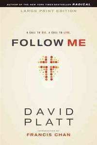 Follow Me, Large Print: A Call to Die. A Call to Live.