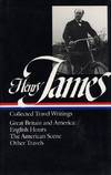image of Henry James : Collected Travel Writings : Great Britain and America : English Hours / The American Scene / Other Travels (Library of America)