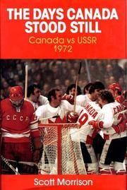The Days Canada Stood Still: Canada vs USSR 1972.