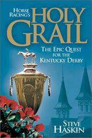 Horse Racing's Holy Grail: The Epic Quest for the Kentucky Derby