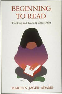 Beginning to Read: Thinking and Learning about Print (A Bradford Book) by  Marilyn Jager Adams  - Paperback  - Seventh Printing  - 1995  - from Fireside Bookshop (SKU: 058816)