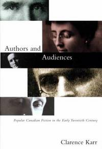 Authors and Audiences : Popular Canadian Fiction in the Early Twentieth Century