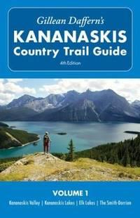 Gillean Daffern's Kananaskis Country Trail Guide-4th Edition Vol. 1 : Kananaskis...