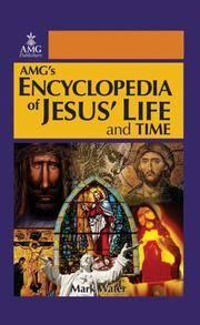 AMG's Encyclopedia of Jesus' Life & Time