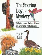 The Snoring Log Mystery: Wilderness Adventures of a Young Naturalist