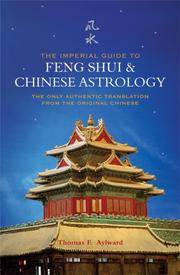 The Imperial Guide to Feng Shui & Chinese Astrology