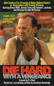 Die Hard: With a Vengeance - A Novel