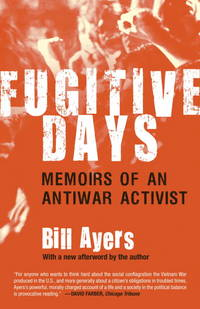 Fugitive Days: Memoirs of an Anitwar Activist