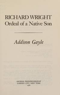 Richard Wright: Ordeal of a Native Son