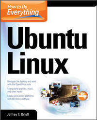 How to Do Everything: Ubuntu Linux by Jeffrey T. Orloff - Paperback - First edition - 2008 - from Sanctum Books (SKU: 22772)