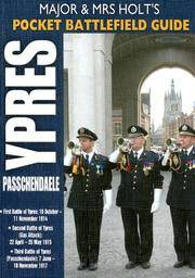 Holt's Pocket Battlefield Guide to Ypres and Passchendaele: 1st Ypres; 2nd Ypres (Gas Attack); 3rd Ypres (Passchendaele): 1st Ypres; 2nd Ypres (Gas and Mrs Holt's Pocket Battlefield Guides)