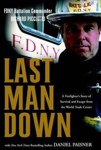 Last Man Down: a Firefighter's Story of Survival and Escape From the World Trade Center by  Daniel Palsner Richard Picciotto - Hardcover - April 2002 - from Firefly Bookstore and Biblio.com