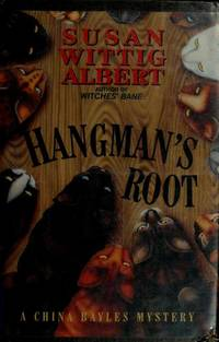 HANGMAN'S ROOT. A CHINA BAYLES MYSTERY.