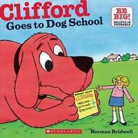 Clifford Goes To Dog School (Clifford 8x8)