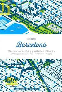 CITIx60: Barcelona: 60 Creatives Show You the Best of the City