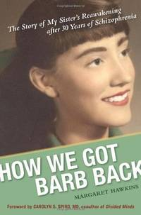 HOW WE GOT BARB BACK: The Story Of My Sisters Reawakening After 30 Years Of Schizophrenia