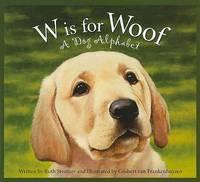 W Is for Woof: A Dog Alphabet (Alphabet Books)