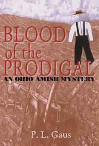 Blood of the Prodigal (Ohio Amish Mystery Series #1)