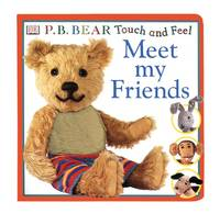 P.B. Bear Touch and Feel: Meet My Friends (Pajama Bedtime (P.B.) Bear)