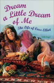 Dream a Little Dream of Me: The Life of Cass Elliot by  Eddi Fiegel - Paperback - from Barner Books and Biblio.co.uk