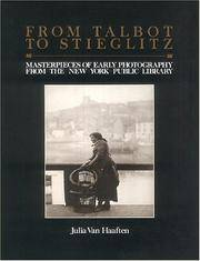From Talbot to Stieglitz: Masterpieces of Early Photography from the New York Public Library