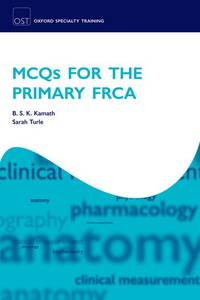 MCQs for the Primary FRCA (Oxford Specialty Training: Revision Texts)