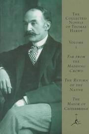 image of The Collected Novels of Thomas Hardy : Far from the Madding Crowd/the Return of the Native/the Mayor of Casterbridge
