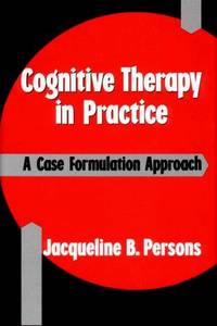 Cognitive Therapy in Practice : A Case Formulation Approach