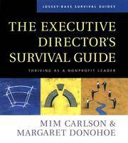 The Executive Director's Survival Guide: Thriving as a Nonprofit Leader