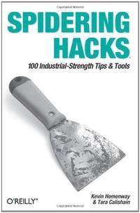 Spidering Hacks by Kevin Hemenway; Tara Calishain - Paperback - 2003-11-01 - from The Bookshelf (SKU: BMBUBT51)