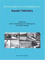Aquatic Telemetry: Proceedings of the Fourth Conference on Fish Telemetry in Europe (Developments in Hydrobiology)