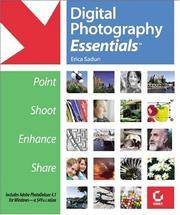 image of Digital Photography Essentials: Point, Shoot, Enhance, Share