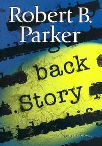 Back Story by  Robert B Parker - First Edition  - 2003 - from Walther's Books (SKU: 001250)