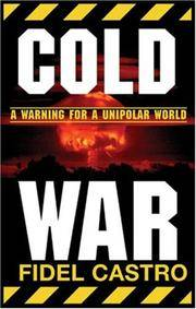 Cold War: A Warning for a Unipolar World [Paperback] Castro, Fidel