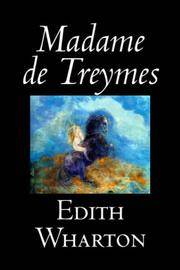 Madame de Treymes by Edith Wharton - Hardcover - 2006-09-01 - from Ergodebooks (SKU: SONG159818377X)