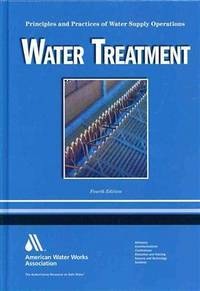 Water Treatment: Principles and Practices of Water Supply Operations Volume 1