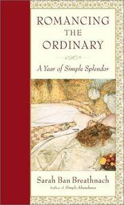 Romancing the Ordinary: A Year of Simple Splendor by Sarah Ban Breathnach - from Books and More by the Rowe (SKU: 80-1H0743218779)