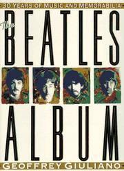 The Beatles Album: 30 Years of Music and Memorabilia