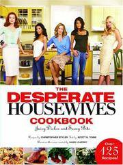 The Desperate Housewives Cookbook by  Scott Tobis Christopher Styler - Hardcover - from Discover Books (SKU: 3224819104)