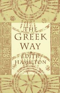 The Greek Way by  Edith Hamilton - Paperback - Later Printing - 1994 - from Browse Awhile Books and Biblio.com