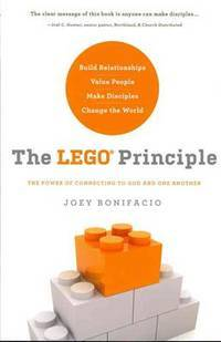 The LEGO Principle: The Power of Connecting to God and One Another [Paperback] Bonifacio, Joey