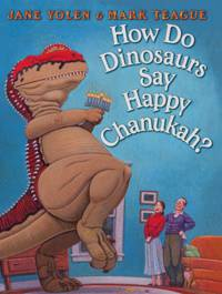 How Do Dinosaurs Say Happy Chanukah? by Jane Yolen - Hardcover - 2012 - from ThatBookGuy and Biblio.com