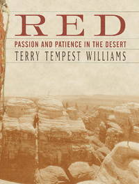 Red: Passion and Patience in the Desert (Autographed) by Terry Tempest Williams - September 2001