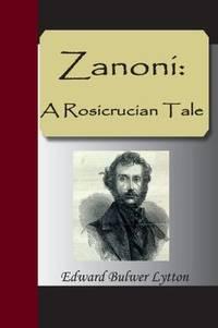 Zanoni: A Rosicrucian Tale
