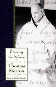 Entering the Silence: Becoming a Monk and a Writer - The Journals of Thomas Merton Volume Two 1941-1952