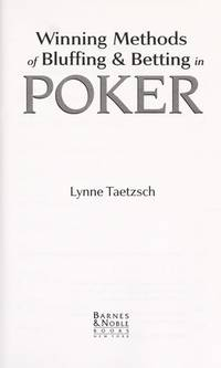 Winning Methods of Bluffing & Betting in Poker