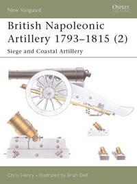 British Napoleonic Artillery 1793-1815 (2): Siege and Coastal Artillery