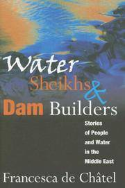 Water Sheikhs and Dam Builders: Stories of People and Water in the Middle East