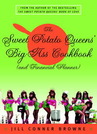The Sweet Potato queens' Big Ass Cookbook (and Financial planner)