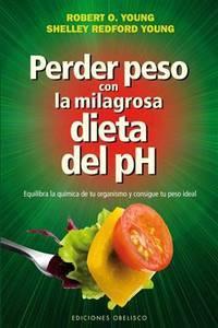 Perder Peso Con La Milagrosa Dieta Del Ph
